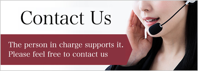 Contact Us The person in charge will support Please feel free to contact us